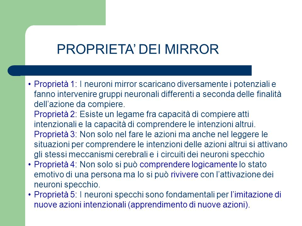 Proprietà 1: I neuroni mirror scaricano diversamente i potenziali e fanno intervenire gruppi neuronali differenti a seconda delle finalità dellazione