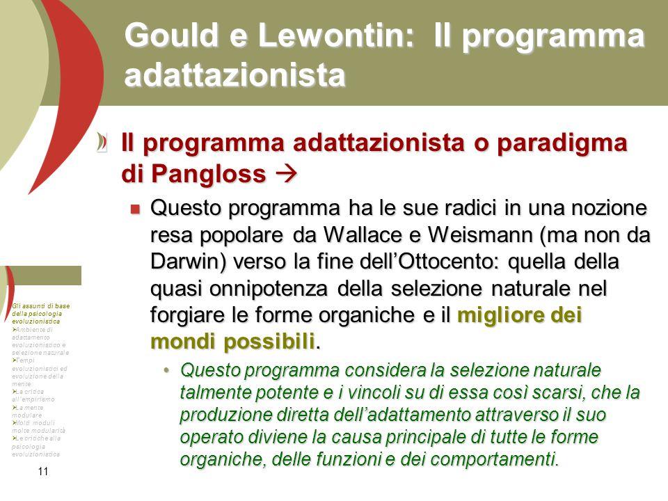 11 Gould e Lewontin: Il programma adattazionista Il programma adattazionista o paradigma di Pangloss Il programma adattazionista o paradigma di Panglo