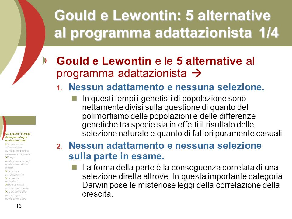 13 Gould e Lewontin: 5 alternative al programma adattazionista1/4 Gould e Lewontin e le 5 alternative al programma adattazionista Nessun adattamento e