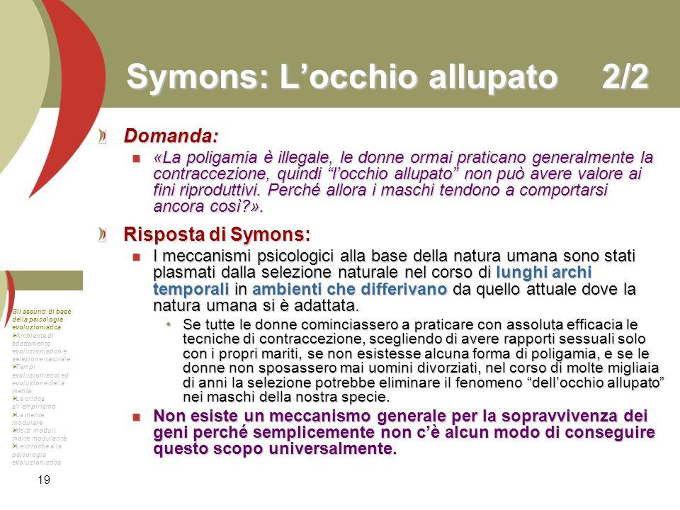 19 Symons: Locchio allupato2/2 Domanda: «La poligamia è illegale, le donne ormai praticano generalmente la contraccezione, quindi locchio allupato non