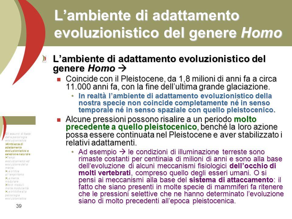 39 Lambiente di adattamento evoluzionistico del genere Homo Lambiente di adattamento evoluzionistico del genere Homo Lambiente di adattamento evoluzio