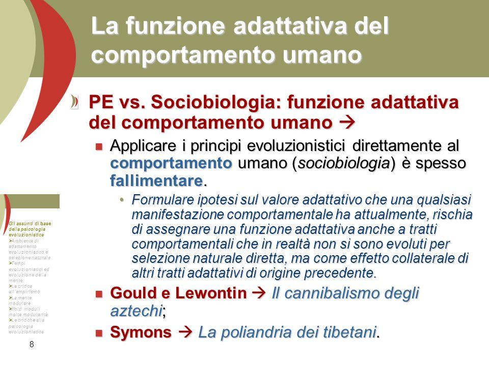 8 La funzione adattativa del comportamento umano PE vs. Sociobiologia: funzione adattativa del comportamento umano PE vs. Sociobiologia: funzione adat