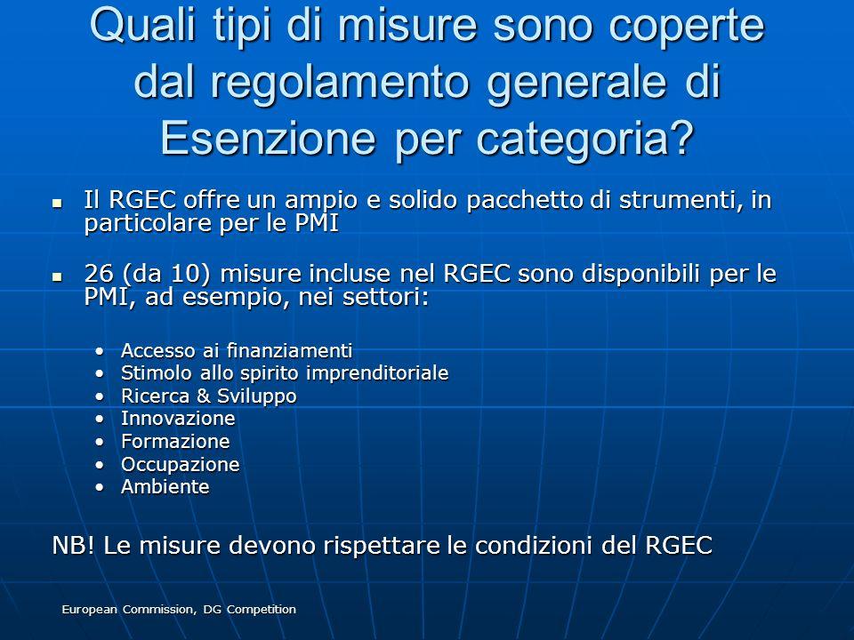 European Commission, DG Competition Quali tipi di misure sono coperte dal regolamento generale di Esenzione per categoria? Il RGEC offre un ampio e so