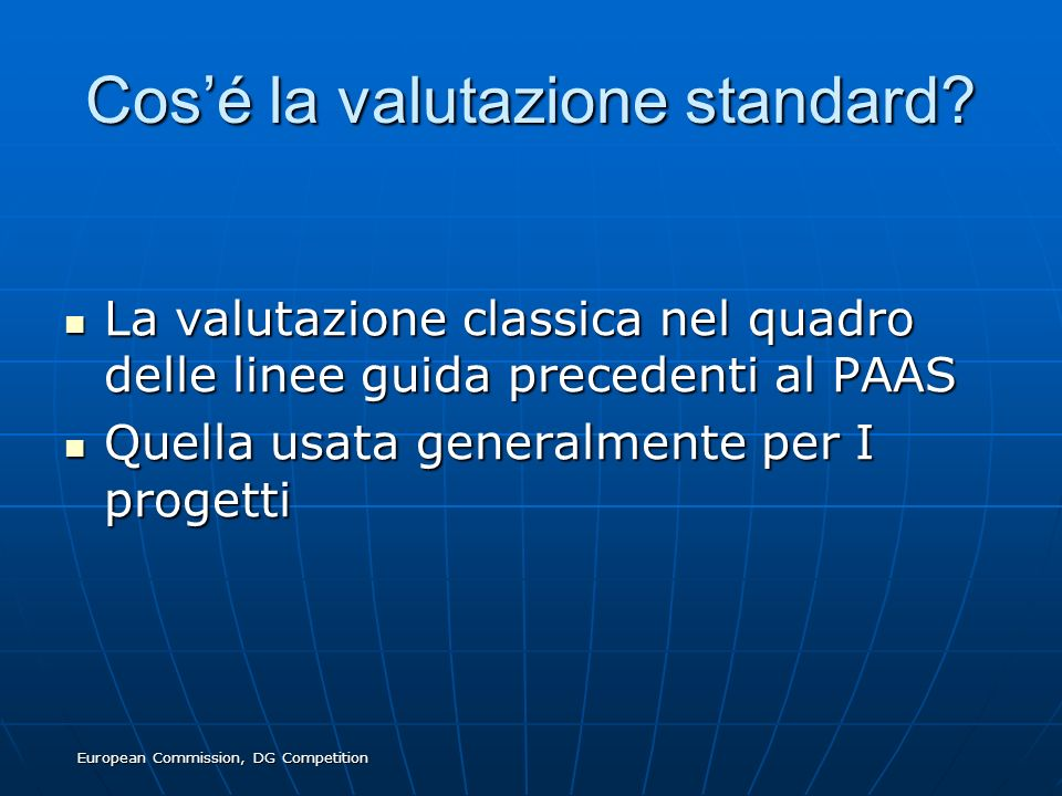 European Commission, DG Competition Cosé la valutazione standard.