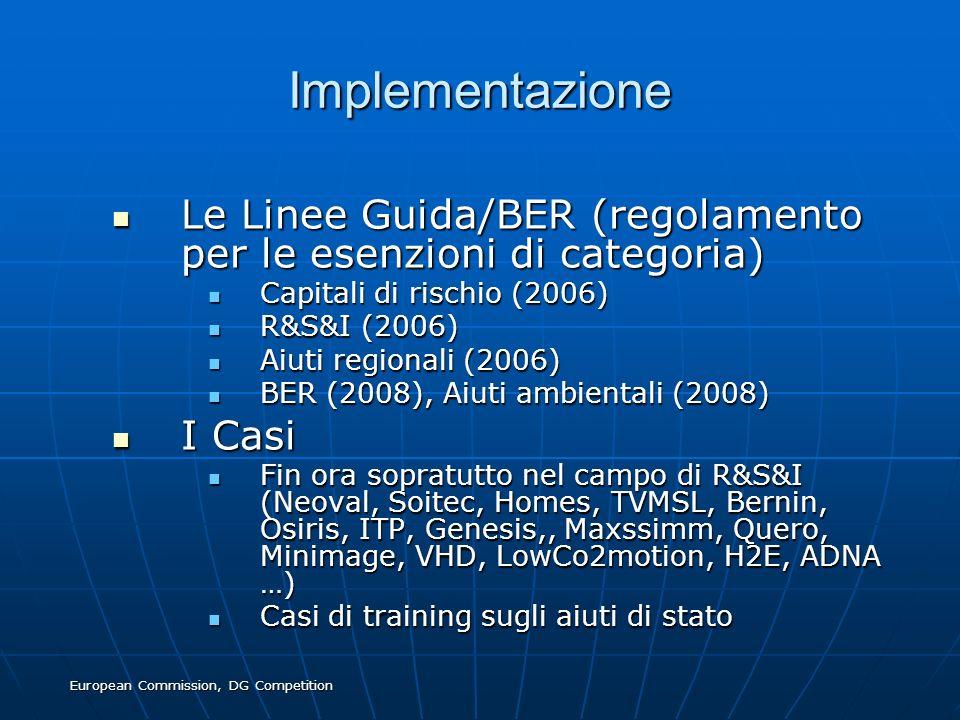 European Commission, DG Competition Implementazione Le Linee Guida/BER (regolamento per le esenzioni di categoria) Le Linee Guida/BER (regolamento per