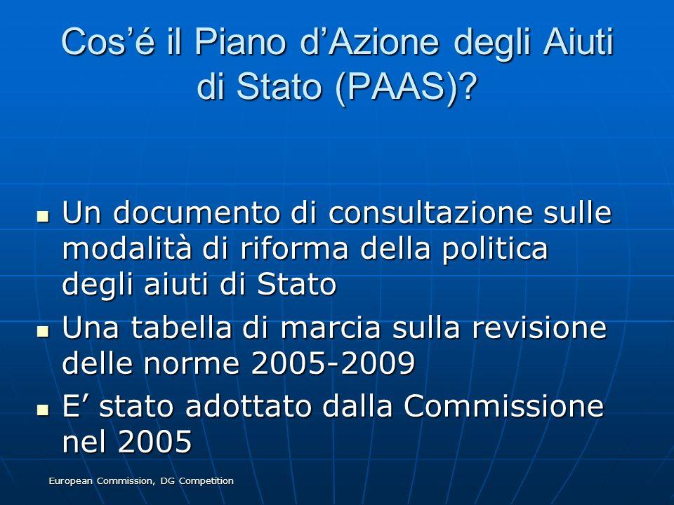 European Commission, DG Competition Cosé il Piano dAzione degli Aiuti di Stato (PAAS)? Un documento di consultazione sulle modalità di riforma della p