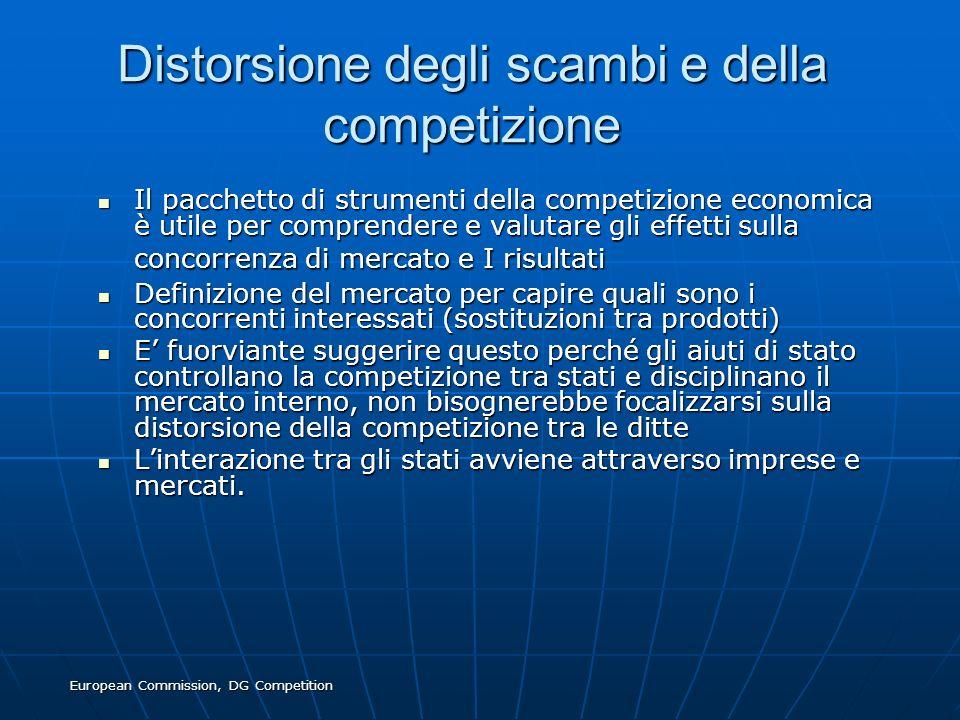 European Commission, DG Competition Distorsione degli scambi e della competizione Il pacchetto di strumenti della competizione economica è utile per c