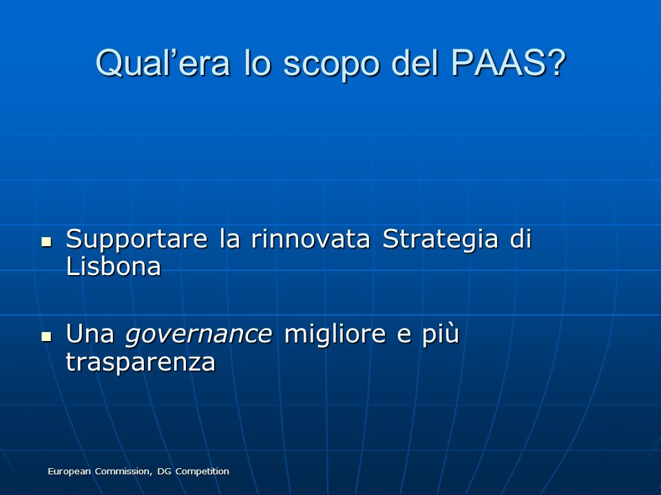 European Commission, DG Competition Qualera lo scopo del PAAS.