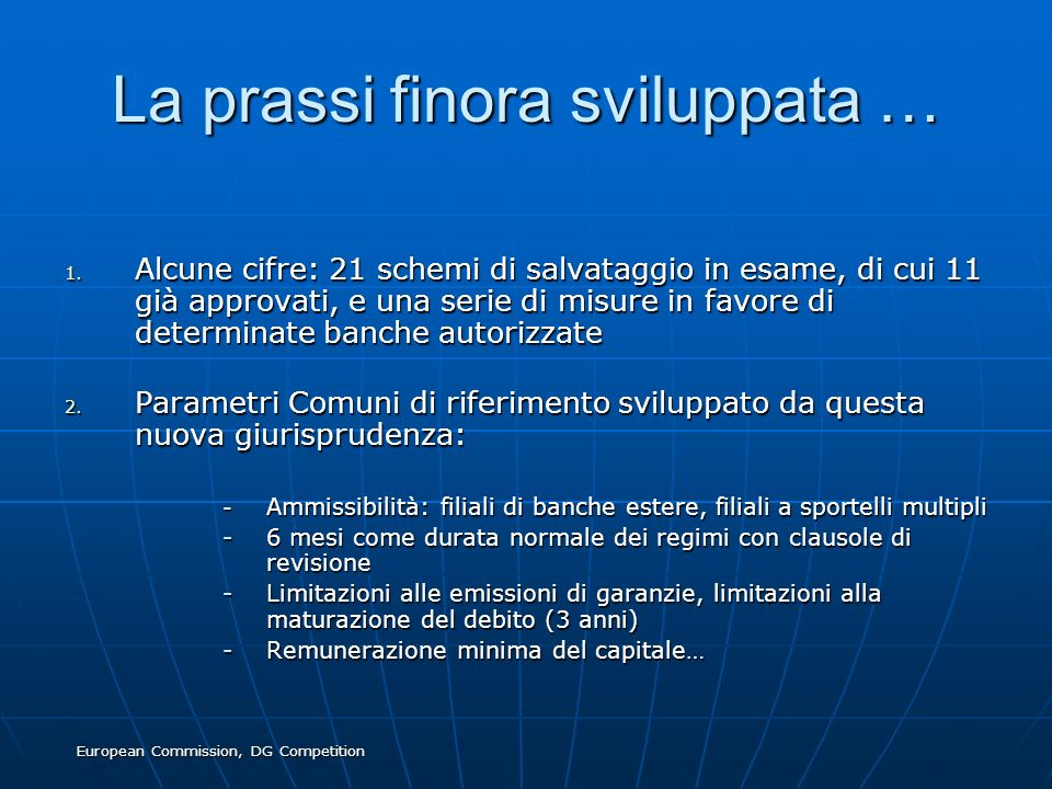 European Commission, DG Competition La prassi finora sviluppata … 1.
