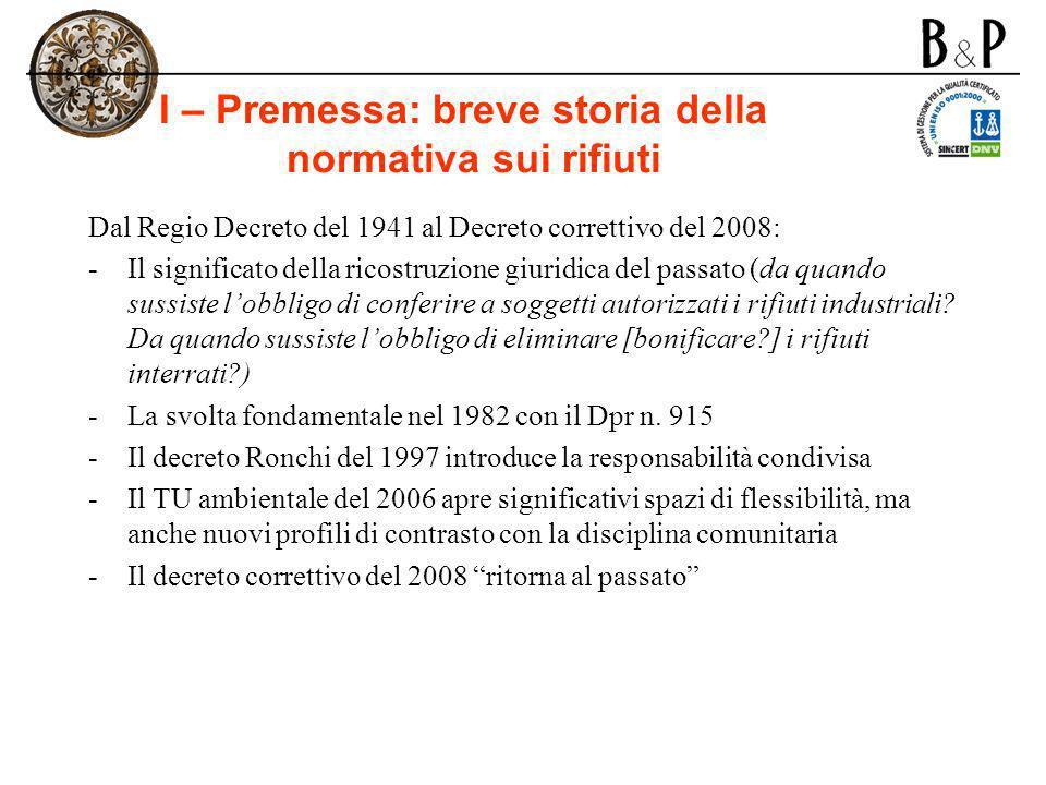 I – Premessa: breve storia della normativa sui rifiuti Dal Regio Decreto del 1941 al Decreto correttivo del 2008: -Il significato della ricostruzione