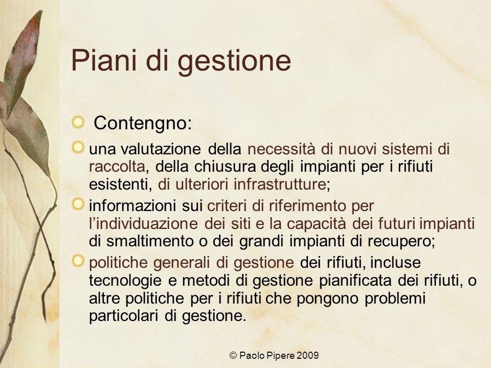© Paolo Pipere 2009 Piani di gestione Contengno: una valutazione della necessità di nuovi sistemi di raccolta, della chiusura degli impianti per i rif