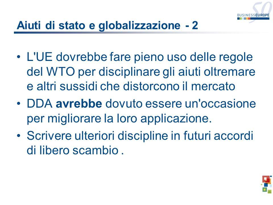 Aiuti di stato e globalizzazione - 2 L'UE dovrebbe fare pieno uso delle regole del WTO per disciplinare gli aiuti oltremare e altri sussidi che distor