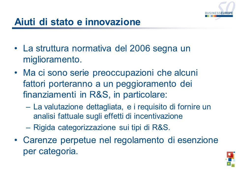 Aiuti di stato e innovazione La struttura normativa del 2006 segna un miglioramento. Ma ci sono serie preoccupazioni che alcuni fattori porteranno a u