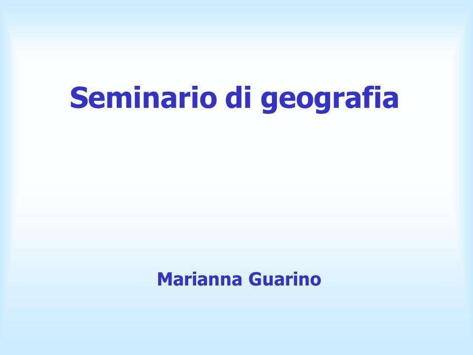 Seminario di geografia Marianna Guarino