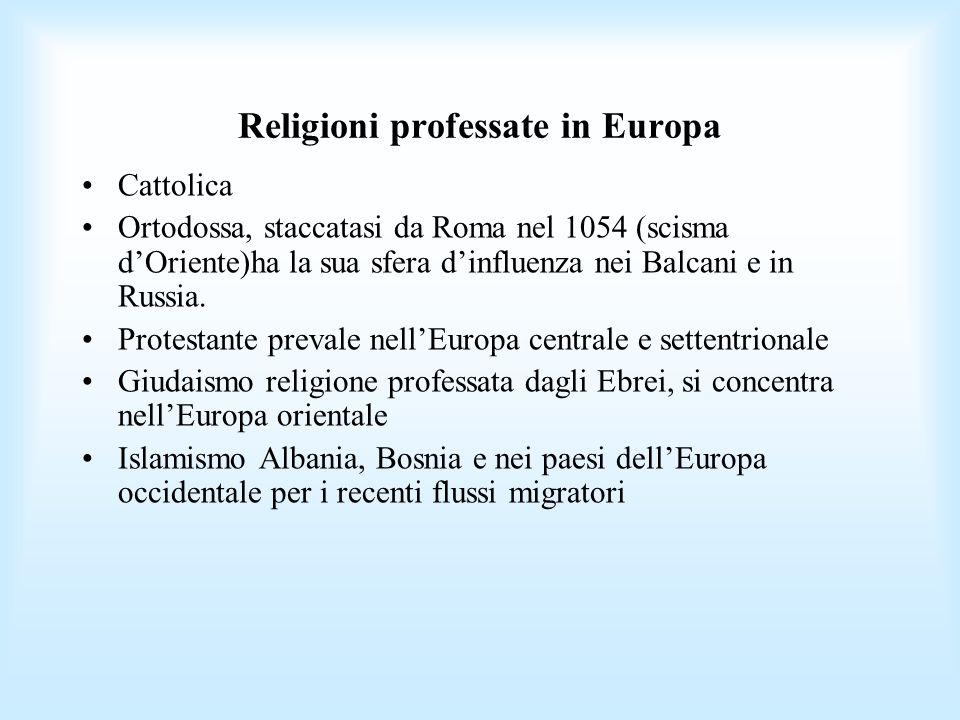 Religioni professate in Europa Cattolica Ortodossa, staccatasi da Roma nel 1054 (scisma dOriente)ha la sua sfera dinfluenza nei Balcani e in Russia. P