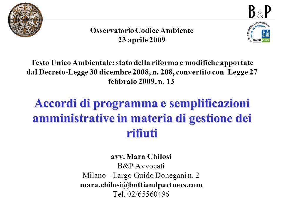 Accordi di programma e semplificazioni amministrative in materia di gestione dei rifiuti Osservatorio Codice Ambiente 23 aprile 2009 Testo Unico Ambie
