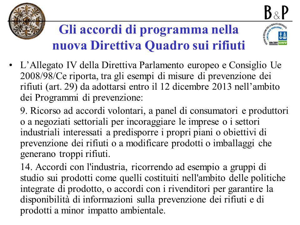 Gli accordi di programma nella nuova Direttiva Quadro sui rifiuti LAllegato IV della Direttiva Parlamento europeo e Consiglio Ue 2008/98/Ce riporta, t