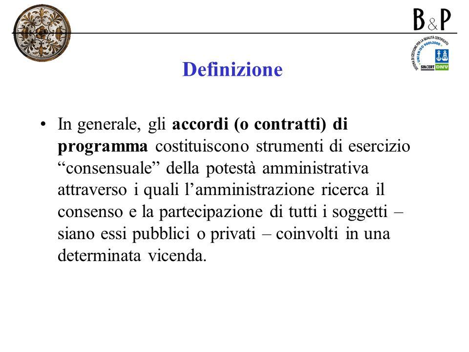 Definizione In generale, gli accordi (o contratti) di programma costituiscono strumenti di esercizio consensuale della potestà amministrativa attraver