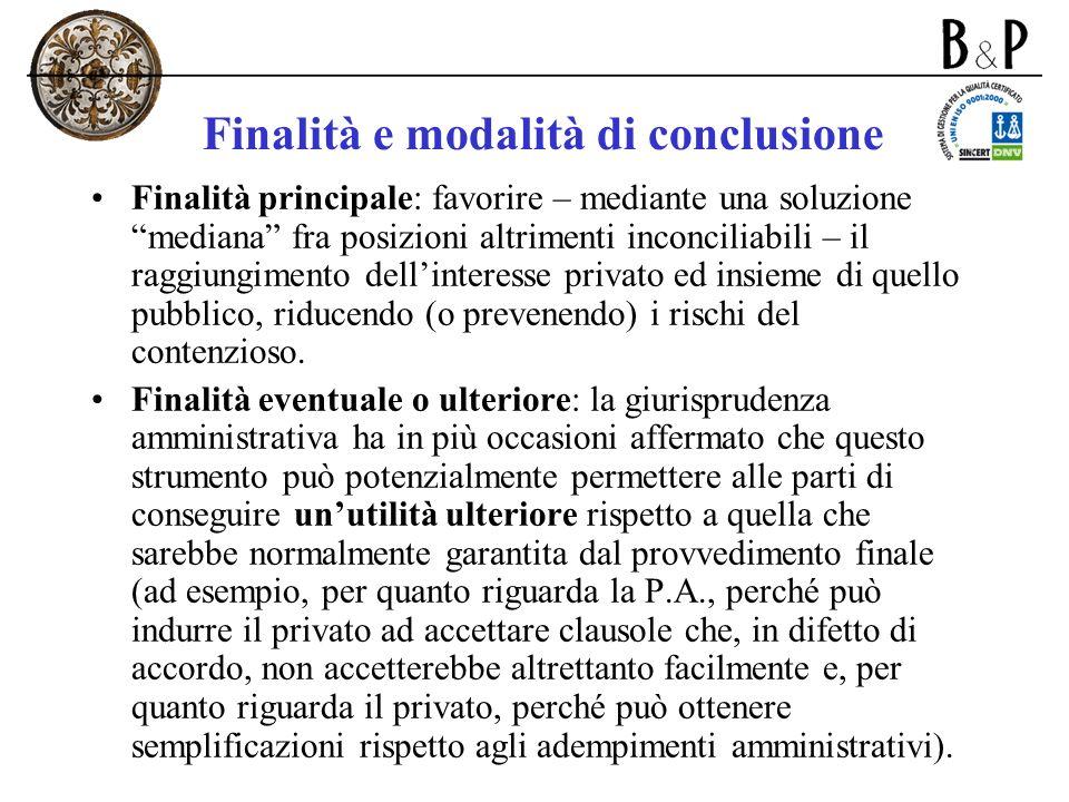 Finalità e modalità di conclusione Finalità principale: favorire – mediante una soluzione mediana fra posizioni altrimenti inconciliabili – il raggiun