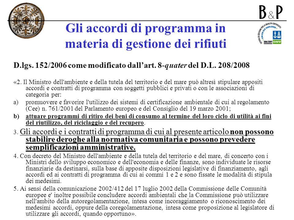 Gli accordi di programma in materia di gestione dei rifiuti D.lgs. 152/2006 come modificato dallart. 8-quater del D.L. 208/2008 «2. Il Ministro dell'a