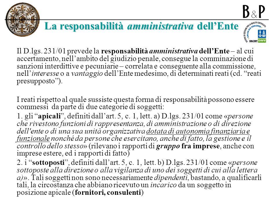 Responsabilità amministrativa e ambiente Tra i reati presupposto non figurano, allo stato attuale, quelli previsti dalla normativa ambientale.