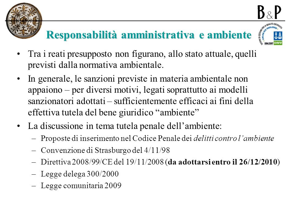 Lo Schema di decreto legislativo del 7/4/2011 Approvato dal CdM del 7 aprile u.s., lo Schema, in attuazione della delega contenuta nella legge Comunitaria 2009 (art.