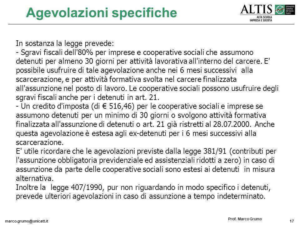 marco.grumo@unicatt.it17 Prof. Marco Grumo Agevolazioni specifiche In sostanza la legge prevede: - Sgravi fiscali dell'80% per imprese e cooperative s