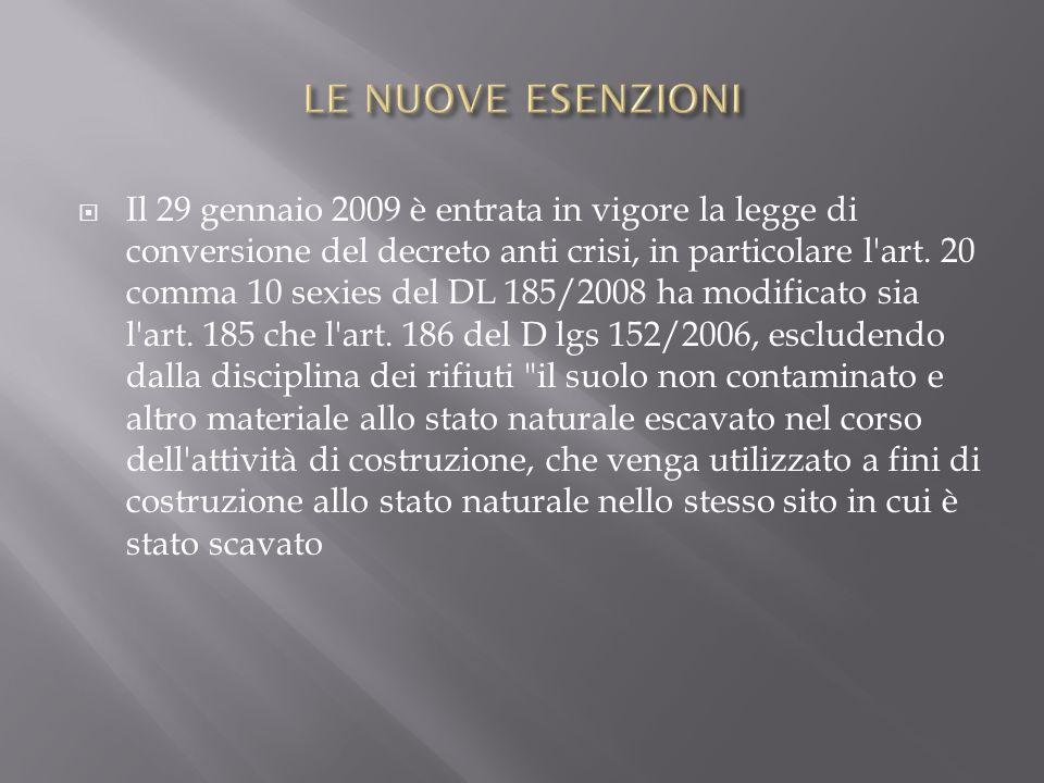 Il 29 gennaio 2009 è entrata in vigore la legge di conversione del decreto anti crisi, in particolare l'art. 20 comma 10 sexies del DL 185/2008 ha mod