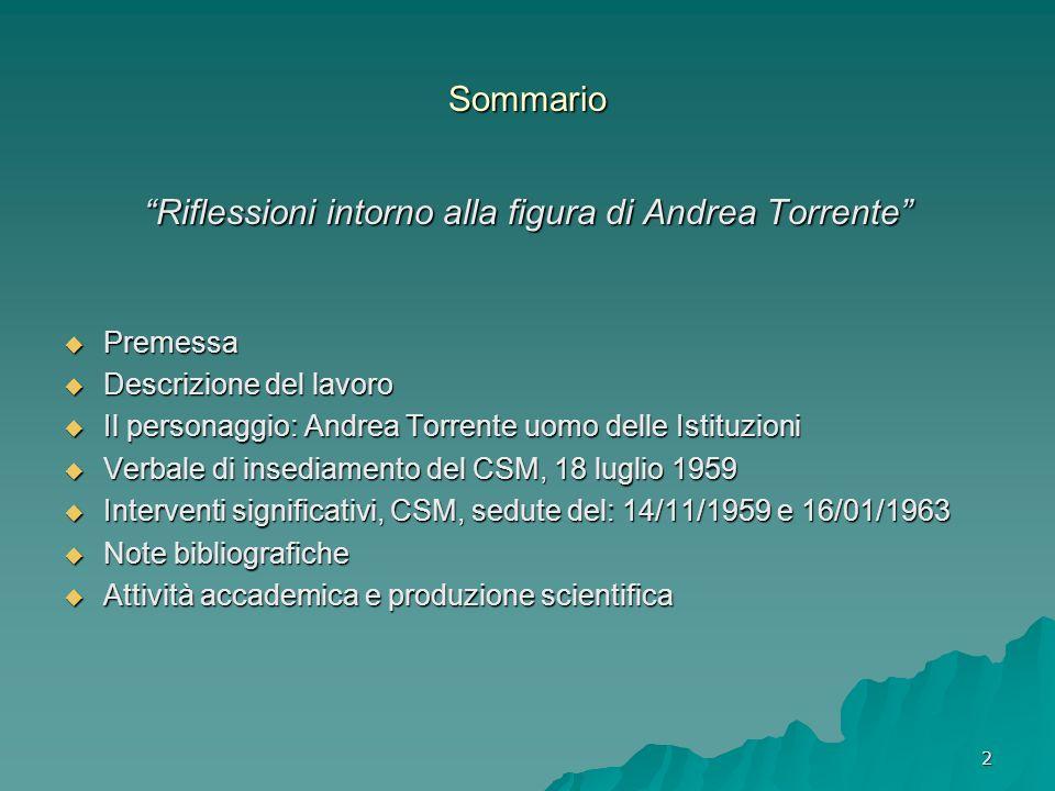 2 Sommario Riflessioni intorno alla figura di Andrea Torrente Premessa Premessa Descrizione del lavoro Descrizione del lavoro Il personaggio: Andrea T