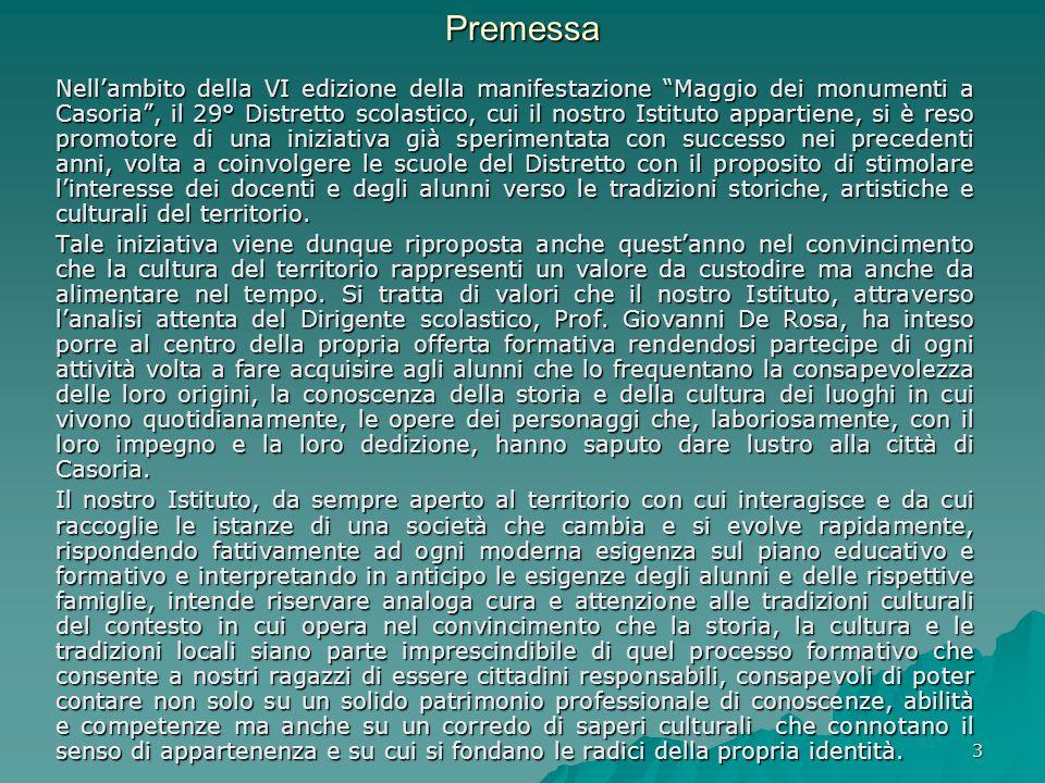 3Premessa Nellambito della VI edizione della manifestazione Maggio dei monumenti a Casoria, il 29° Distretto scolastico, cui il nostro Istituto appart