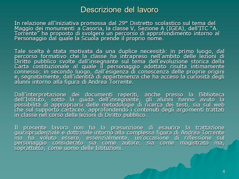 4 Descrizione del lavoro In relazione alliniziativa promossa dal 29° Distretto scolastico sul tema del Maggio dei monumenti a Casoria, la classe V, Sezione A (IGEA), dellITC A.