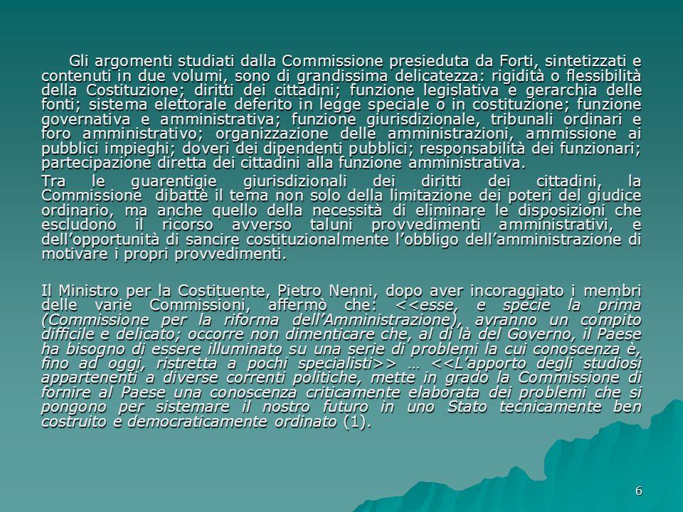 6 Gli argomenti studiati dalla Commissione presieduta da Forti, sintetizzati e contenuti in due volumi, sono di grandissima delicatezza: rigidità o fl