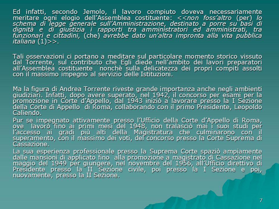 8 Particolarmente importante fu il lavoro svolto da Andrea Torrente presso il Consiglio Superiore della Magistratura.