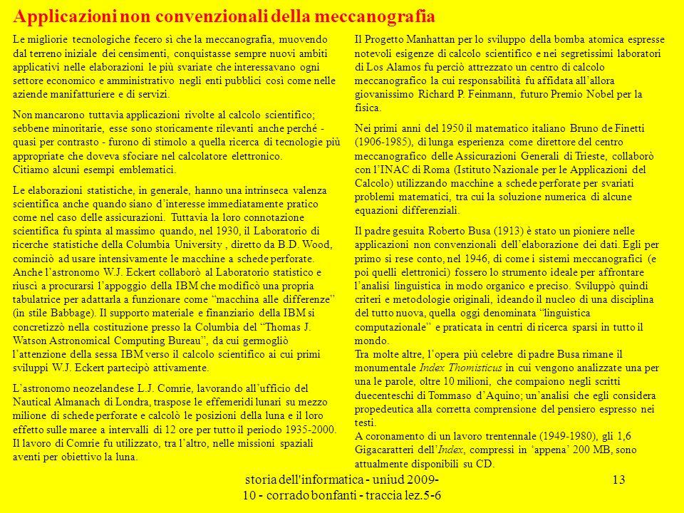 storia dell'informatica - uniud 2009- 10 - corrado bonfanti - traccia lez.5-6 13 Le migliorie tecnologiche fecero sì che la meccanografia, muovendo da