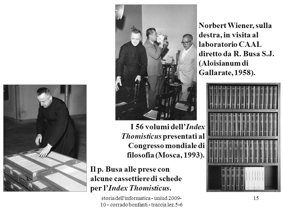 storia dell'informatica - uniud 2009- 10 - corrado bonfanti - traccia lez.5-6 15 Norbert Wiener, sulla destra, in visita al laboratorio CAAL diretto d