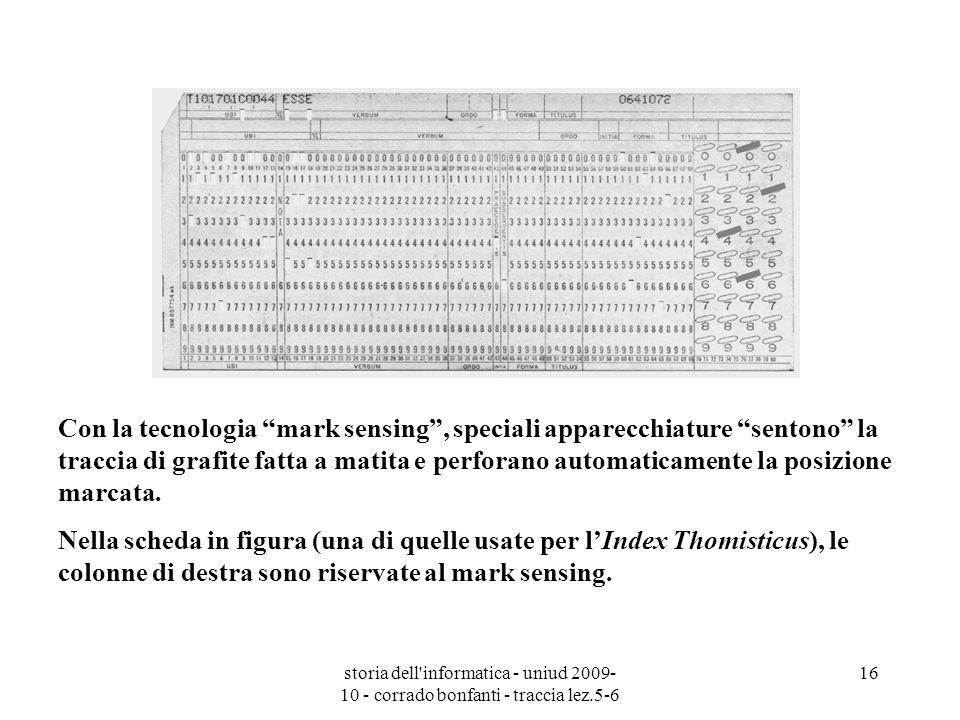 storia dell'informatica - uniud 2009- 10 - corrado bonfanti - traccia lez.5-6 16 Con la tecnologia mark sensing, speciali apparecchiature sentono la t