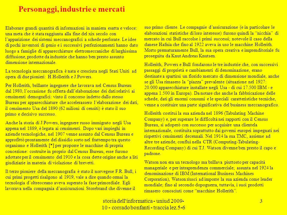 storia dell informatica - uniud 2009- 10 - corrado bonfanti - traccia lez.5-6 4 Powers, sullonda del successo del 1910, si mise in proprio e costituì subito (1911) la Powers Accounting Machinery Company.