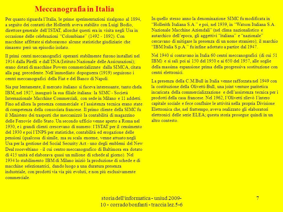 storia dell'informatica - uniud 2009- 10 - corrado bonfanti - traccia lez.5-6 7 Meccanografia in Italia Per quanto riguarda lItalia, le prime sperimen