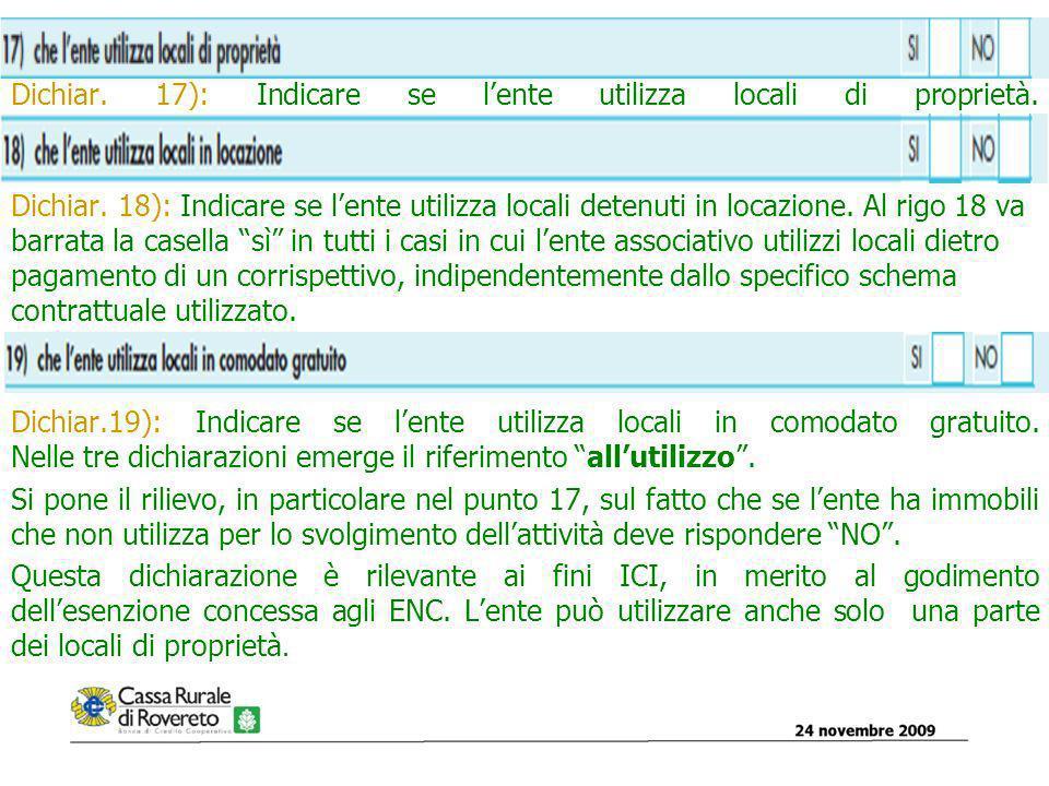 Dichiar. 17): Indicare se lente utilizza locali di proprietà.