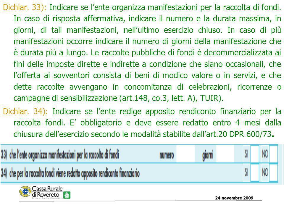 Dichiar. 33): Indicare se lente organizza manifestazioni per la raccolta di fondi.