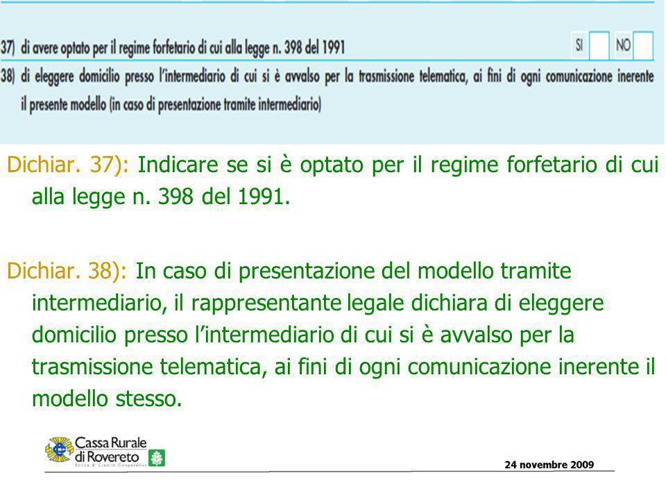 Dichiar. 37): Indicare se si è optato per il regime forfetario di cui alla legge n.