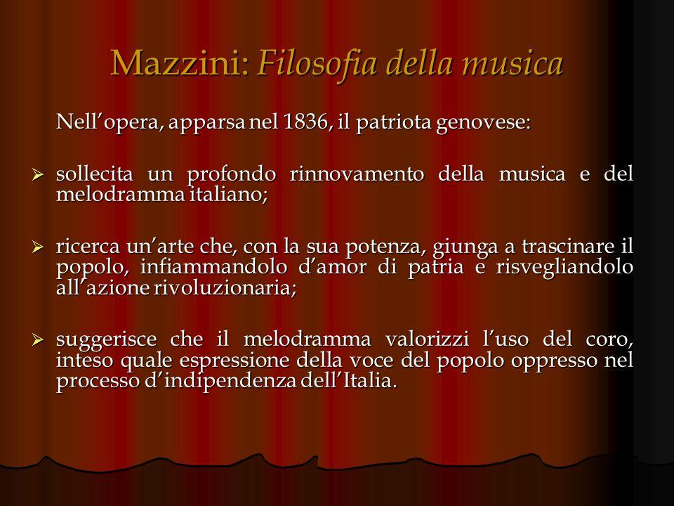 Influsso del pensiero di Mazzini nella vita artistica di Verdi Il contatto di Verdi con ambienti così ideologicamente impegnati nella causa nazionale