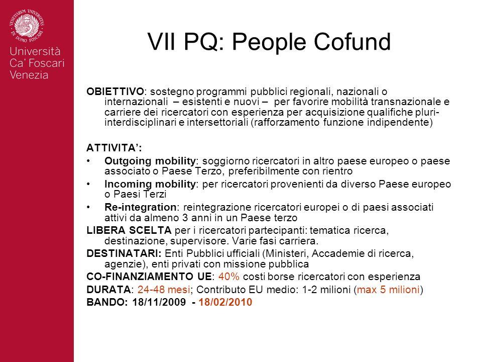 VII PQ: People Cofund OBIETTIVO: sostegno programmi pubblici regionali, nazionali o internazionali – esistenti e nuovi – per favorire mobilità transna