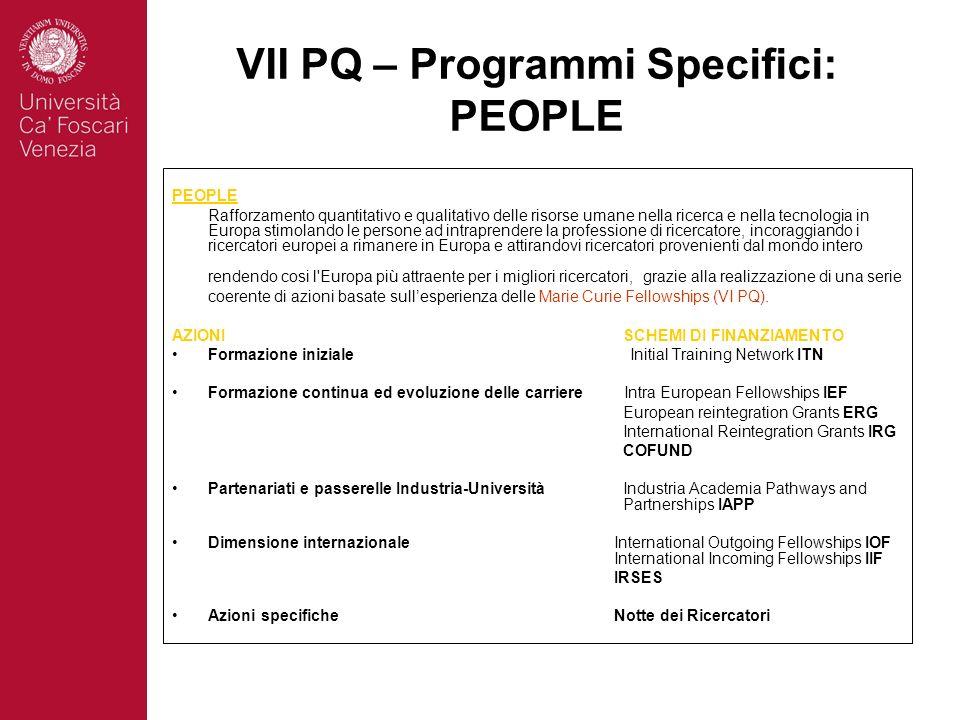 VII PQ – Programmi Specifici: PEOPLE PEOPLE Rafforzamento quantitativo e qualitativo delle risorse umane nella ricerca e nella tecnologia in Europa st