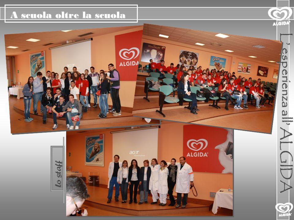 A scuola oltre la scuola L esperienza all ALGIDA Lo staff