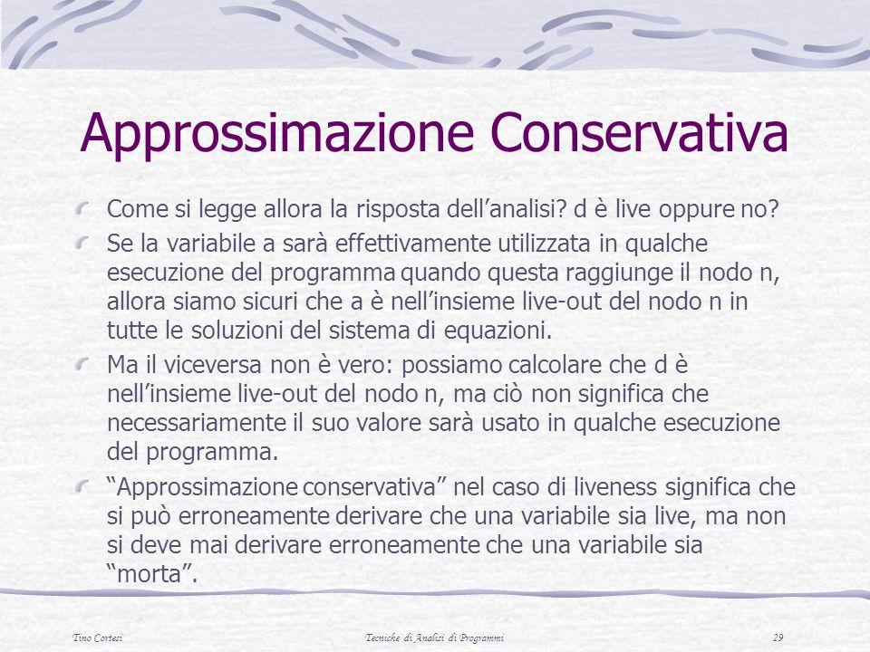 Tino CortesiTecniche di Analisi di Programmi 29 Approssimazione Conservativa Come si legge allora la risposta dellanalisi.