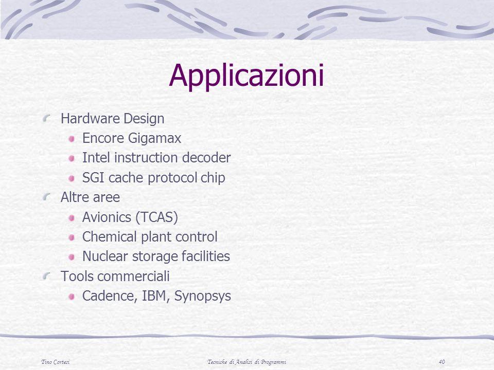 Tino CortesiTecniche di Analisi di Programmi 40 Applicazioni Hardware Design Encore Gigamax Intel instruction decoder SGI cache protocol chip Altre ar