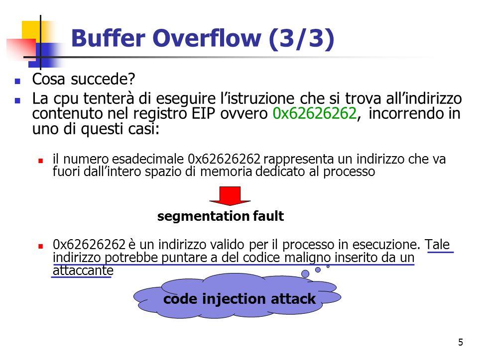 5 Cosa succede? La cpu tenterà di eseguire listruzione che si trova allindirizzo contenuto nel registro EIP ovvero 0x62626262, incorrendo in uno di qu