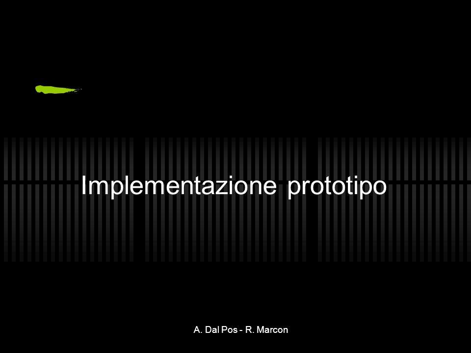 A. Dal Pos - R. Marcon Implementazione prototipo