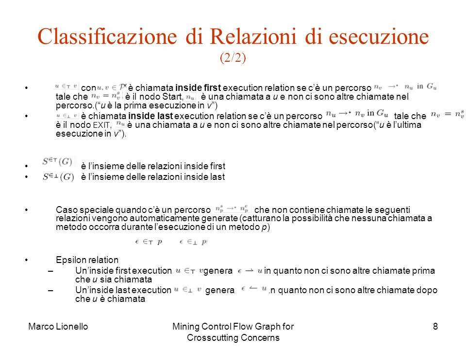 Marco LionelloMining Control Flow Graph for Crosscutting Concerns 19 Relzioni Inside-First-Execution estratte